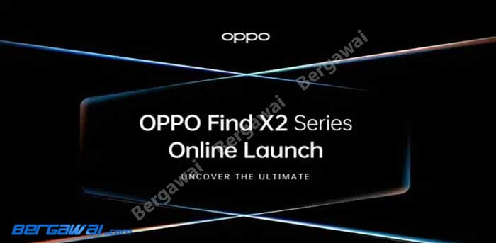 Live Streaming Peluncuran Oppo Find X2 & Oppo Find X2 Pro